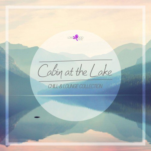 VA - Cabin At The Lake: Chill and Lounge Collection (2016)