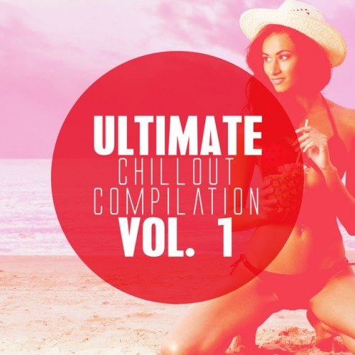 VA - Ultimate Chillout Compilation Vol.1 (2016)