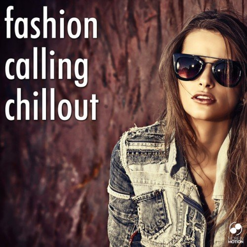 VA - Fashion Calling Chillout (2016)
