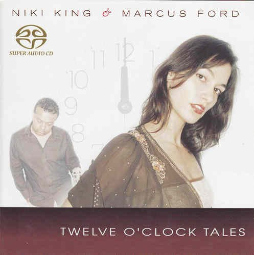 Niki King & Marcus Ford - Twelve O' Clock Tales (2007) SACD