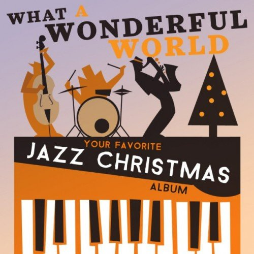 VA - What a Wonderful World: Your Favorite Jazz Christmas Album (2016)