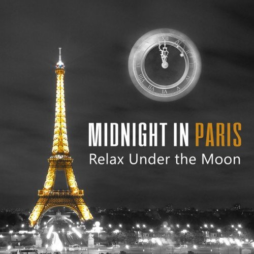 VA - Midnight in Paris: Relax Under the Moon, Ultimate Pieces of Smooth and Relaxing Jazz (2016)