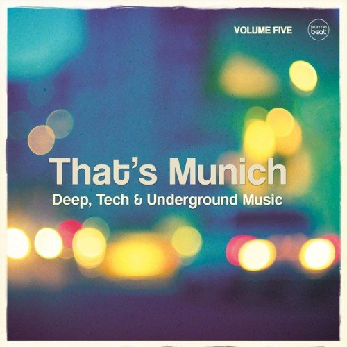 VA - Thats Munich Vol.5: Deep Tech and Underground Music (2016)