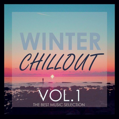 VA - Winter Chillout: The Best Music Selection Volume 1 (2016)