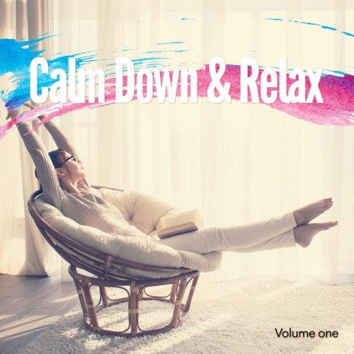 VA - Calm Down and Relax Vol.1: Finest Chill Out Experiance (2016)