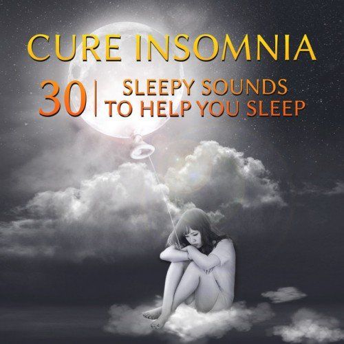 VA - Cure Insomnia, 30 Sleepy Sounds to Help You Sleep: Hypnosis Music with Pure Nature Ambient (2016)