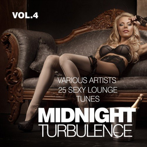 VA - Midnight Turbulence: 25 Sexy Lounge Tunes Vol.4 (2016)