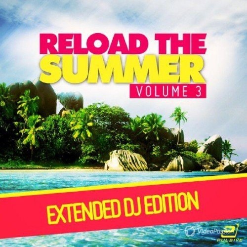 Reload The Summer Vol 3 (Extended DJ-Edition) (2016)