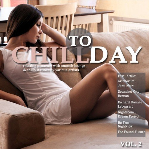 VA - Chill Today Vol.2: Relaxing Moments with Smooth Lounge and Chillout Tunes (2016)