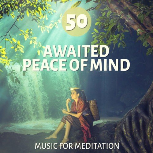 VA - 50 Awaited Peace of Mind: Music for Meditation (2016)