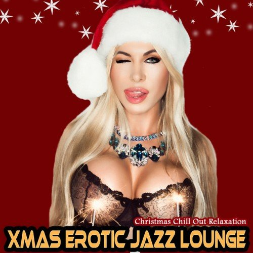 VA - Xmas Erotic Jazz Lounge: Christmas Chill out Relaxation (2016)