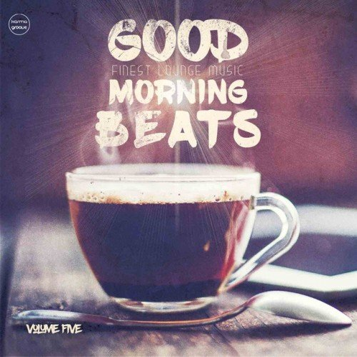 VA - Good Morning Beats Vol.5: Finest Lounge Music (2016)