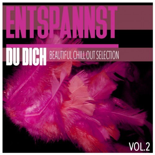 VA - Entspannst Du Dich Vol.2: Beautiful Chill out Selection (2016)