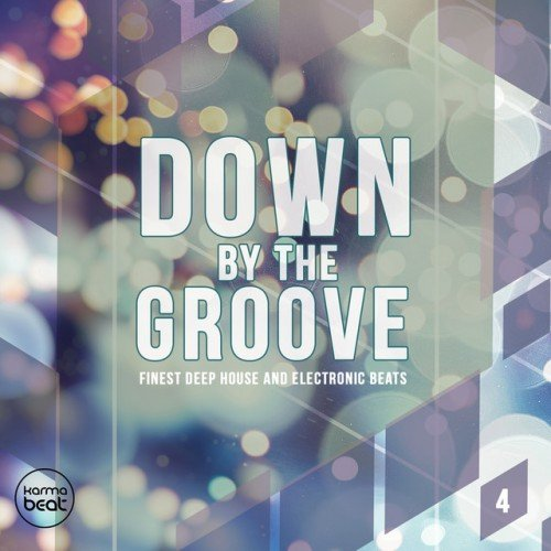 VA - Down By The Groove Vol.4: Finest Deep House and Electronic Beats (2016)