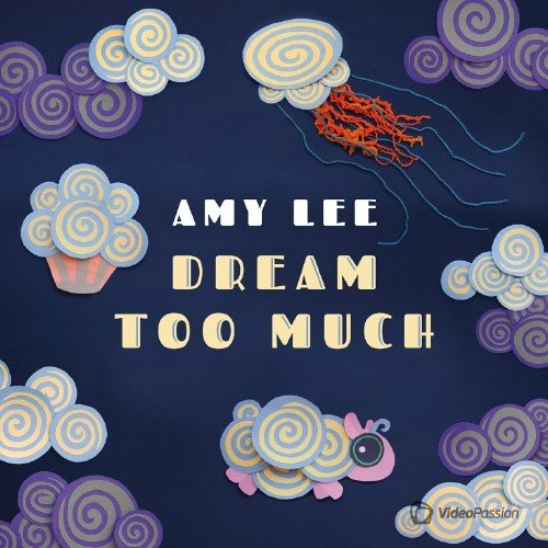 Amy Lee - Dream Too Much (2016)