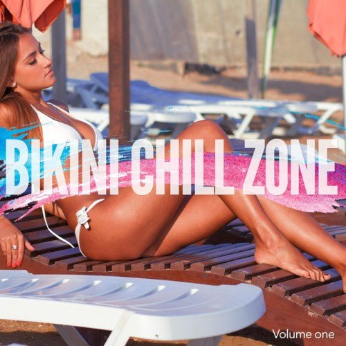 VA - Bikini Chill Zone Vol.1: Balearic Beach Chill Music (2016)