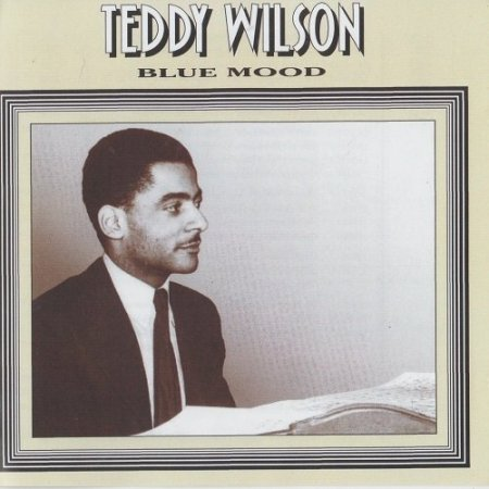 Teddy Wilson - Blue Mood (1937-38)