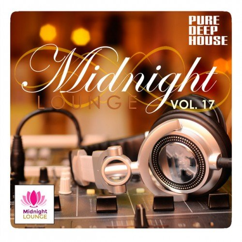 VA - Midnight Lounge Vol.17: Pure Deep House (2016)
