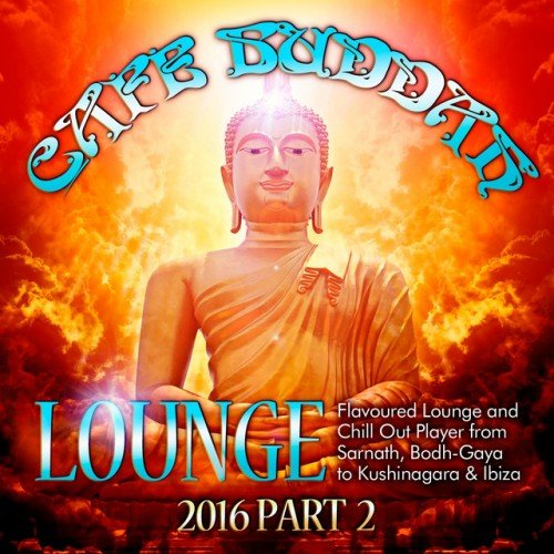 VA - Cafe Buddah Lounge 2016 Pt.2 (2016)