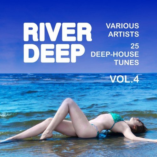 VA - River Deep: 25 Deep-House Tunes Vol.4 (2016)