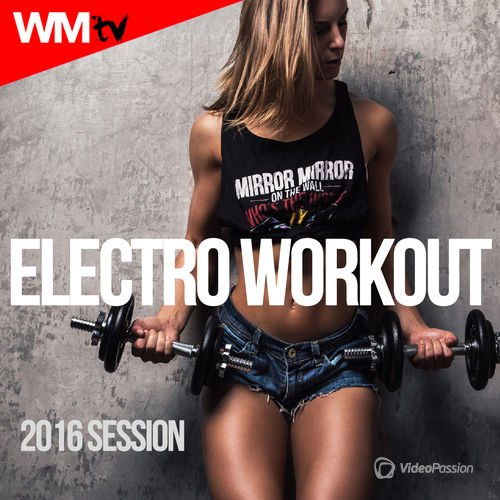 Electro Workout - 2016 Session (2016)