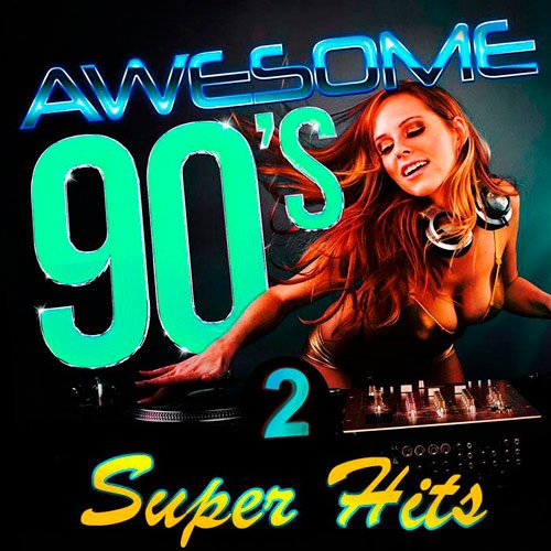 VA-Awesome 90s Super Hits 2 (2016)