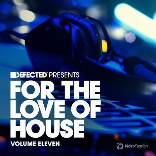 Defected Present For The Love Of House Volume 11 (2016)