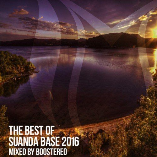 VA - The Best Of Suanda Base 2016: Mixed By Boostereo (2016)