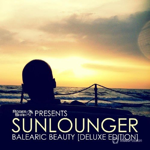Roger Shah & Sunlounger - Balearic Beauty (Deluxe Edition) (2016)