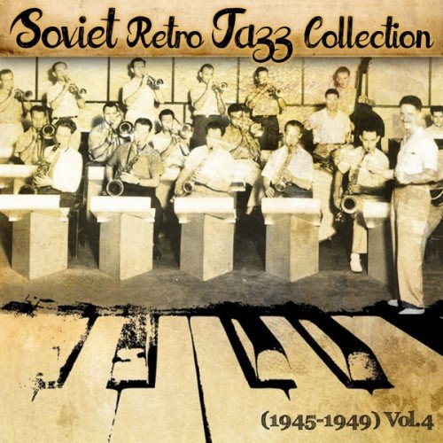VA - Soviet Retro Jazz Collection 1945-1949 Vol.4 (2016)
