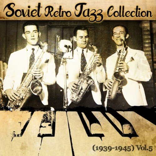VA - Soviet Retro Jazz Collection 1939-1945 Vol.5 (2016)