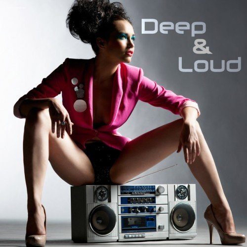 VA - Deep and Loud (2016)