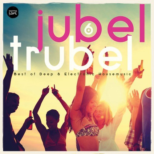 VA - Jubel Trubel Vol.6: Best of Deep and Electronic Housemusic (2016)
