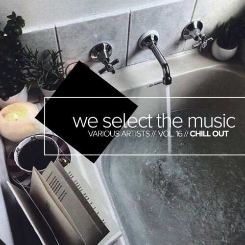 VA - We Select The Music Vol.16: Chill Out (2016)
