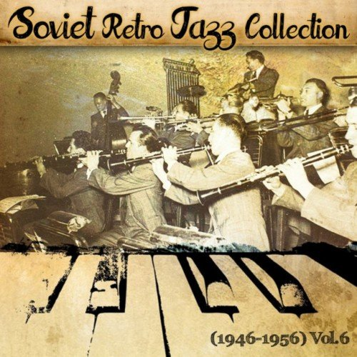 VA - Soviet Retro Jazz Collection 1946-1956 Vol.6 (2016)