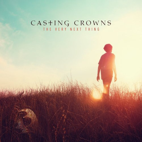 Casting Crowns - The Very Next Thing (2016) Lossless