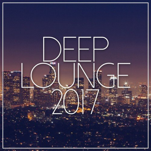 VA - Deep Lounge 2017 (2016)