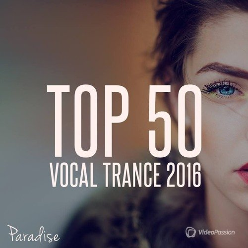 VA - Top 50 Vocal Trance 2016 (Best Year Miх Paradise) (2016)
