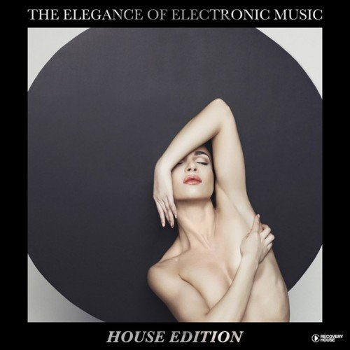 VA - The Elegance of Electronic Music: House Edition (2016)