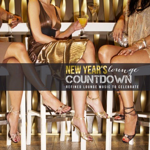 VA - New Years Lounge Countdown: Refined Lounge Music to Celebrate (2016)