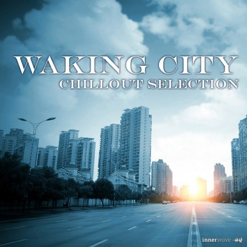 VA - Waking City Chillout Selection (2016)