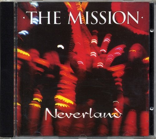 The Mission - Neverland [2CD Remastered Deluxe Edition] (2010)