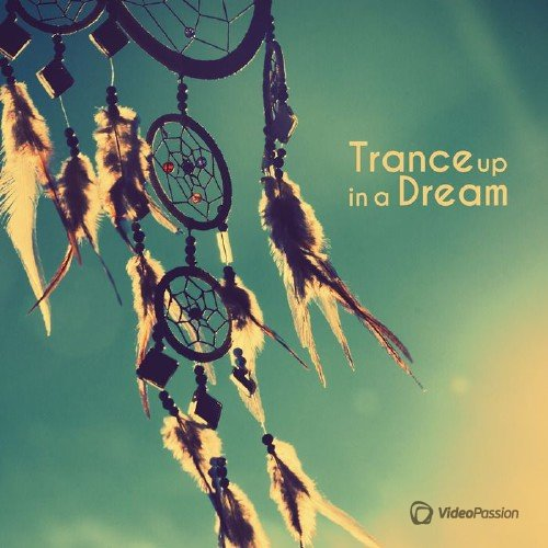 Trance Up In A Dream (2017)