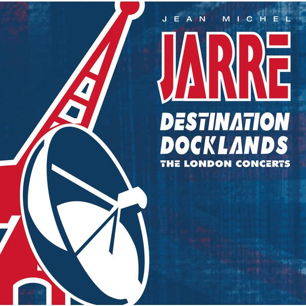 Jean-Michel Jarre - Destination Docklands - The London Concerts 1988 [[Hi-Res] (2015)