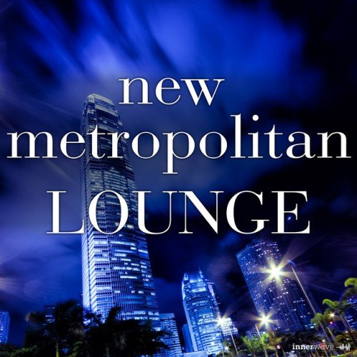 VA - New Metropolitan Lounge (2017)