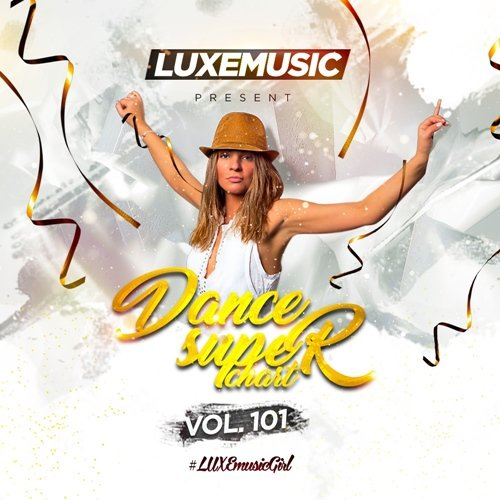 LUXEmusic - Dance Super Chart Vol.101 (2017)