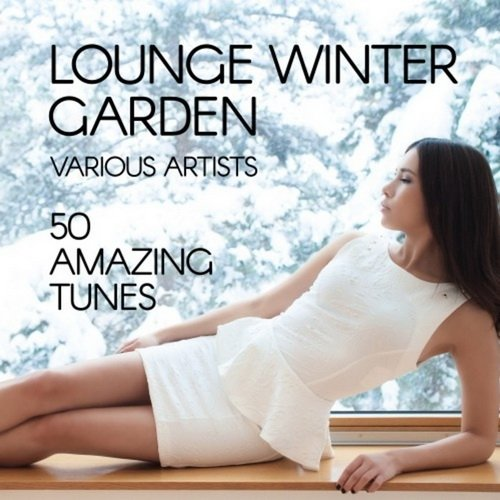 VA - Lounge Winter Garden (50 Amazing Tunes) (2016)