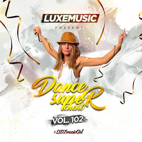 LUXEmusic - Dance Super Chart Vol.102 (2017)
