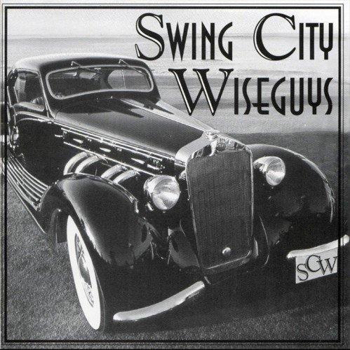 Swing City Wiseguys - Swing City Wiseguys (1999)