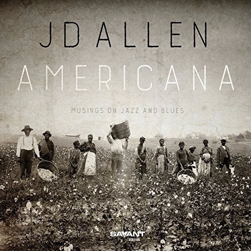 JD Allen - Americana (Musings On Jazz And Blues) (2016)